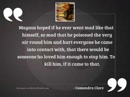 Magnus hoped if he ever