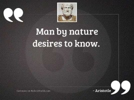 Man by Nature desires to