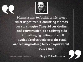 Manners aim to facilitate life,
