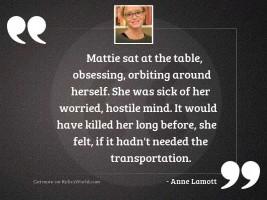 Mattie sat at the table,