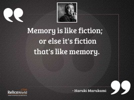 Memory is like fiction or