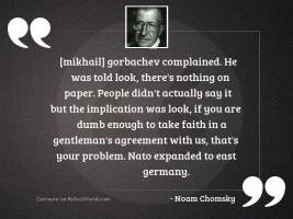 mikhail gorbachev complained He was