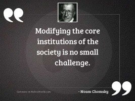 Modifying the core institutions of