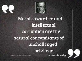 Moral cowardice and intellectual corruption