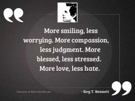 More smiling, less worrying. More