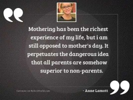 Mothering has been the richest