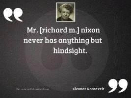Mr Richard M Nixon never