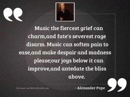 Music the fiercest grief can