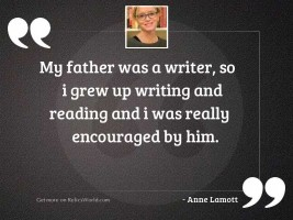 My father was a writer,