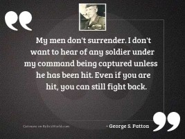 My men don't surrender.