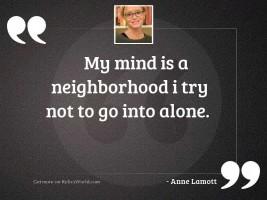 My mind is a neighborhood