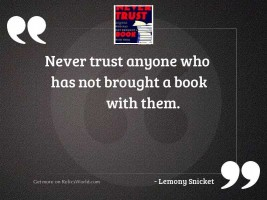 Never trust anyone who has