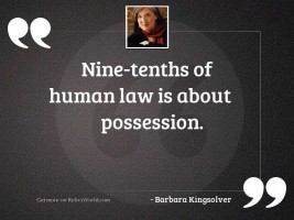 Nine tenths of human law