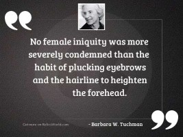 No female iniquity was more