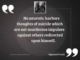 No neurotic harbors thoughts of