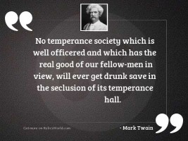 No temperance society which is