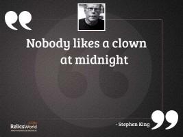 Nobody likes a clown at