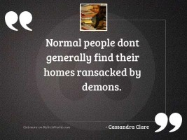 Normal people dont generally find