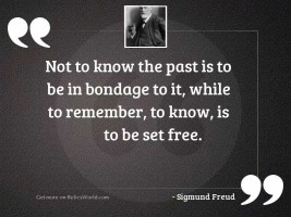 Not to know the past