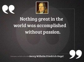 Nothing great in the world