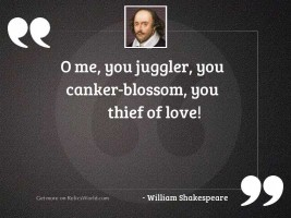 O me, you juggler, you