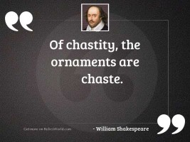 Of chastity, the ornaments are