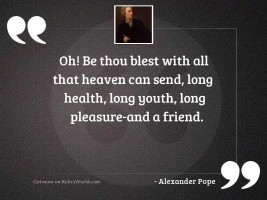 Oh! be thou blest with