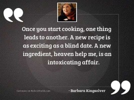 Once you start cooking, one