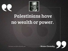 Palestinians have no wealth or