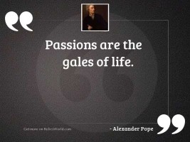 Passions are the gales of