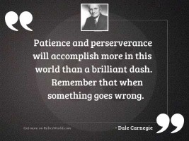 Patience and perserverance will accomplish