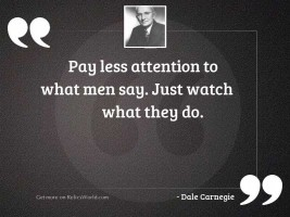 Pay less attention to what