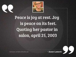 Peace is joy at rest.