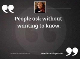 People ask without wanting to