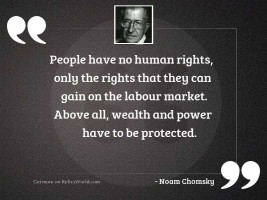 People have no human rights,