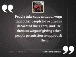 People take conventional ways that