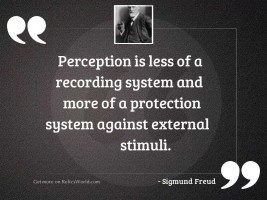 Perception is less of a