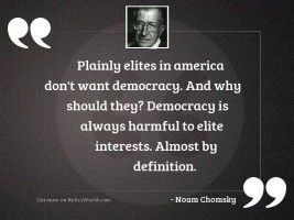 Plainly elites in America don'