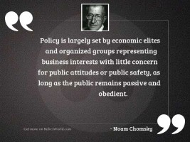 Policy is largely set by