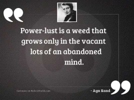 Power lust is a weed