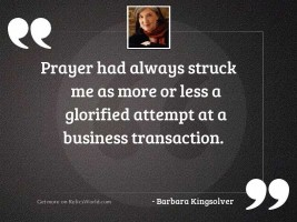 Prayer had always struck me