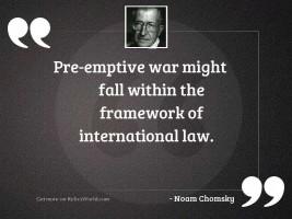 Pre emptive war might fall