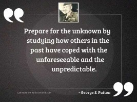Prepare for the unknown by