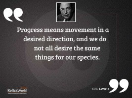 Progress means movement in a