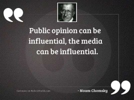 Public opinion can be influential,