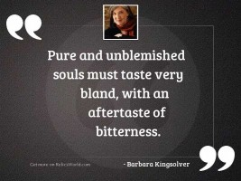 Pure and unblemished souls must