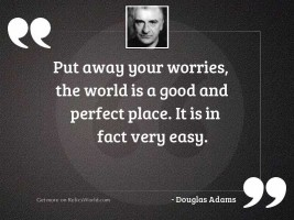 Put away your worries the