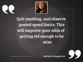 Quit smoking, and observe posted