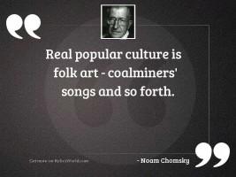 Real popular culture is folk