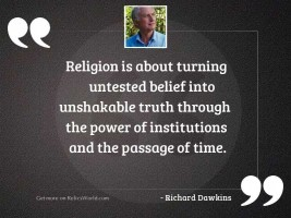 Religion is about turning untested